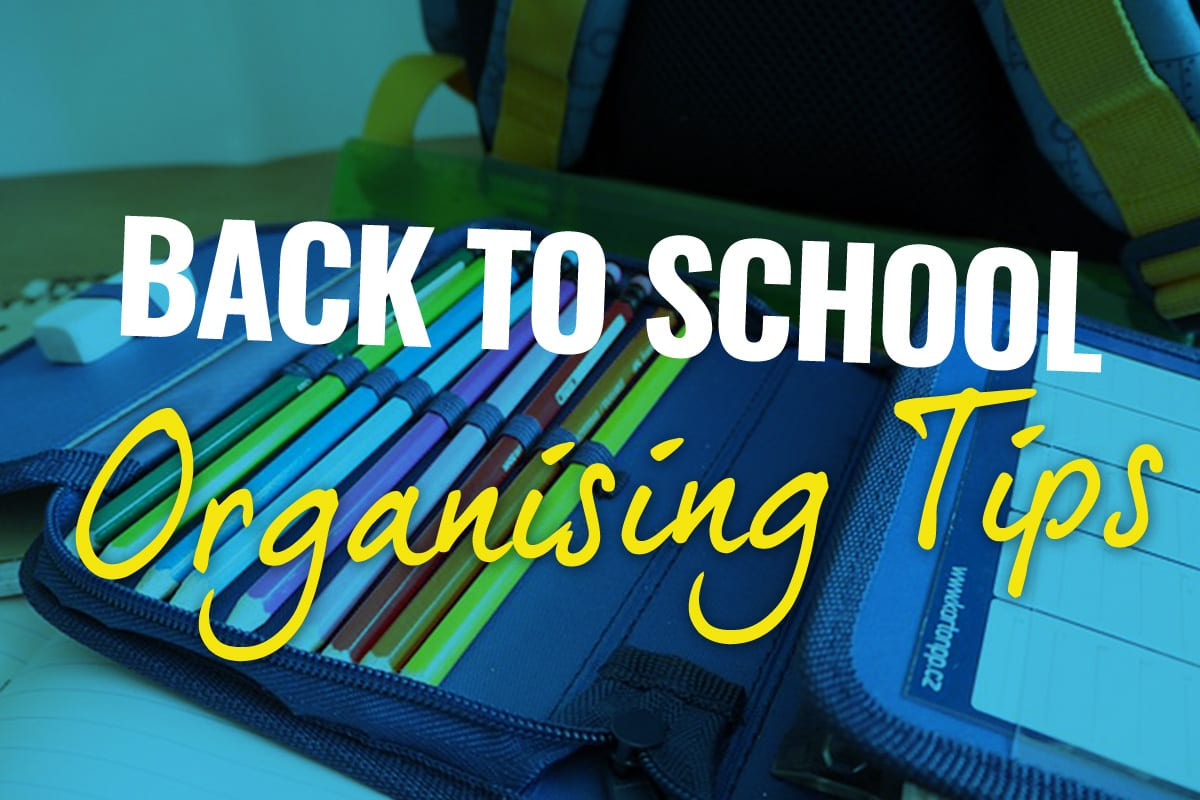 Back To School Organising Tips